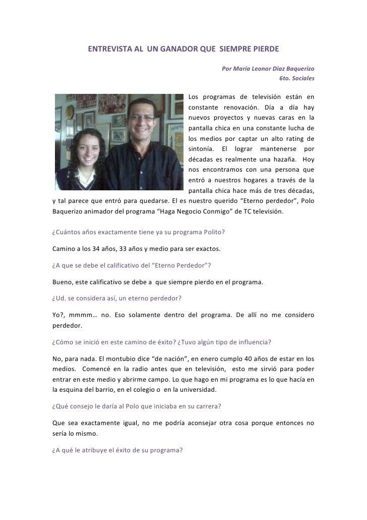 ENTREVISTA AL  UN GANADOR QUE  SIEMPRE PIERDE<br />Por María Leonor Diaz Baquerizo<br />6to. Sociales<br />5905537465Los p...
