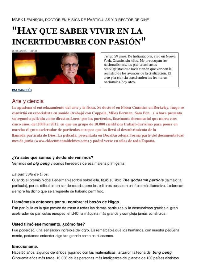 """MARK LEVINSON, DOCTOR EN FÍSICA DE PARTÍCULAS Y DIRECTOR DE CINE """"HAY QUE SABER VIVIR EN LA INCERTIDUMBRE CON PASIÓN"""" 02/0..."""