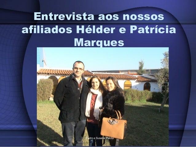 Entrevista aos nossos afiliados Hélder e Patrícia Marques Pedro e Susana Pelota