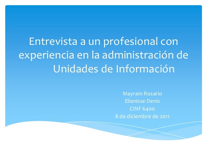 Entrevista a un profesional conexperiencia en la administración de       Unidades de Información                      Mayr...
