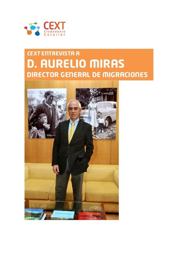 CEXT ENTREVISTA AD. AURELIO MIRASDIRECTOR GENERAL DE MIGRACIONES