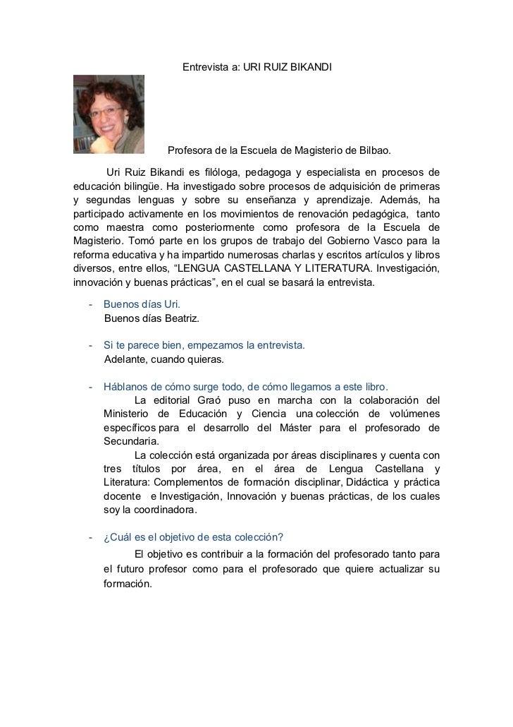 Entrevista a: URI RUIZ BIKANDI                     Profesora de la Escuela de Magisterio de Bilbao.        Uri Ruiz Bikand...