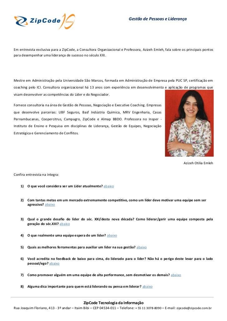 Gestão de Pessoas e LiderançaEm entrevista exclusiva para a ZipCode, a Consultora Organizacional e Professora, Azizeh Emle...