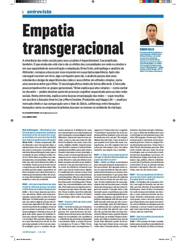 6 entrevista 1 JUL 2019 Empatia transgeracionalA relevância das redes sociais para seus usuários é inquestionável. Sua amp...
