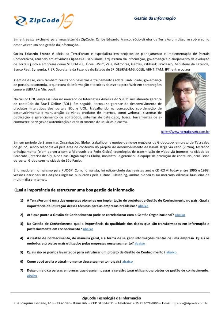 Gestão da InformaçãoEm entrevista exclusiva para newsletter da ZipCode, Carlos Eduardo Franco, sócio-diretor da TerraForum...