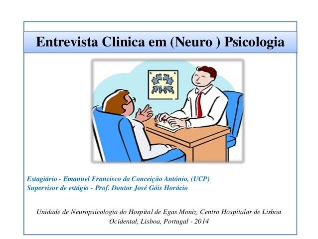 Estagiário - Emanuel Francisco da Conceição António, (UCP) Supervisor de estágio - Prof. Doutor José Góis Horácio Unidade ...