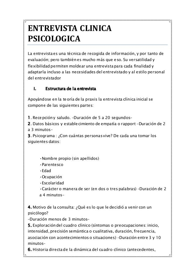 ENTREVISTA CLINICA PSICOLOGICA La entrevista es una técnica de recogida de información, y por tanto de evaluación; pero ta...