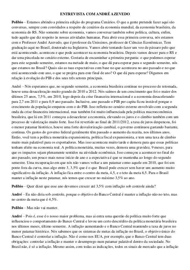 ENTREVISTA COM ANDRÉ AZEVEDO Polibio – Estamos abrindo a primeira edição do programa Cenários. O que a gente pretende faze...