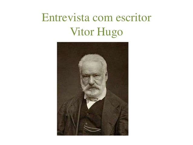 Entrevista com escritor     Vitor Hugo
