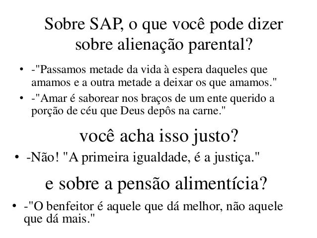 """Sobre SAP, o que você pode dizer         sobre alienação parental? • -""""Passamos metade da vida à espera daqueles que   ama..."""