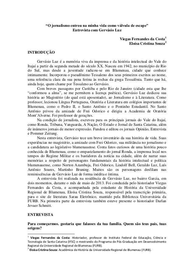 """""""O jornalismo entrou na minha vida como válvula de escape"""" Entrevista com Gervásio Luz Viegas Fernandes da Costa1 Eloísa C..."""