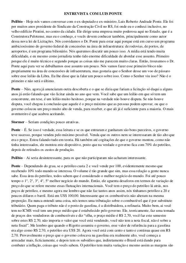 ENTREVISTA COM LUIS PONTE Polibio – Hoje nós vamos conversar com o ex-deputado e ex-ministro, Luis Roberto Andrade Ponte. ...