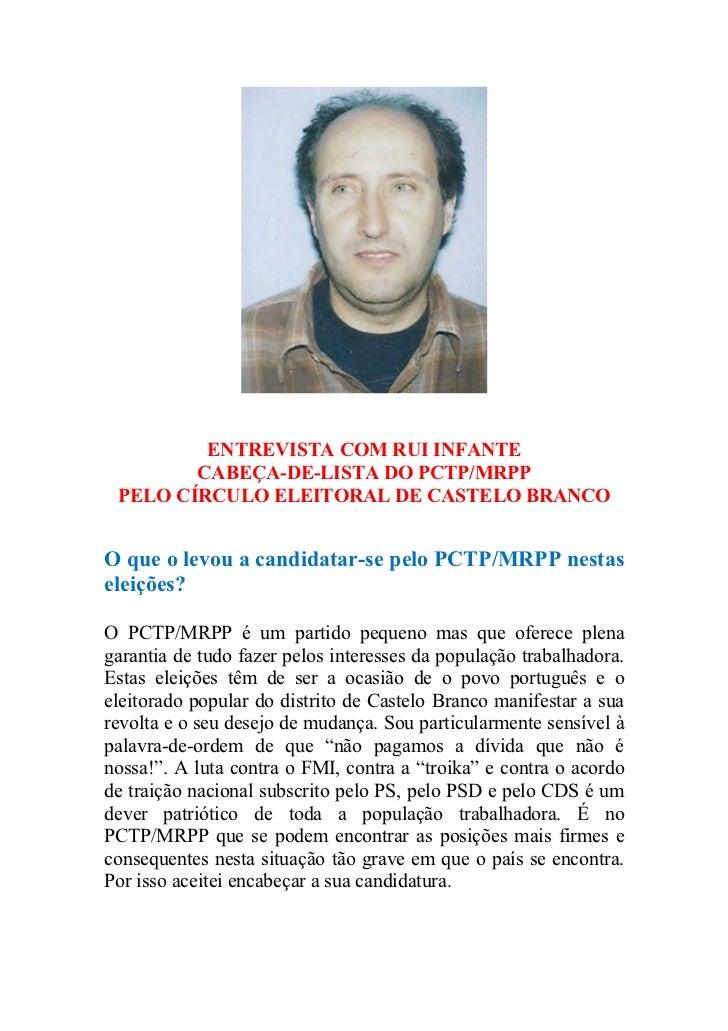 ENTREVISTA COM RUI INFANTE        CABEÇA-DE-LISTA DO PCTP/MRPP PELO CÍRCULO ELEITORAL DE CASTELO BRANCOO que o levou a can...