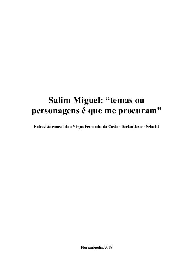 """Salim Miguel: """"temas ou personagens é que me procuram"""" Entrevista concedida a Viegas Fernandes da Costa e Darlan Jevaer Sc..."""