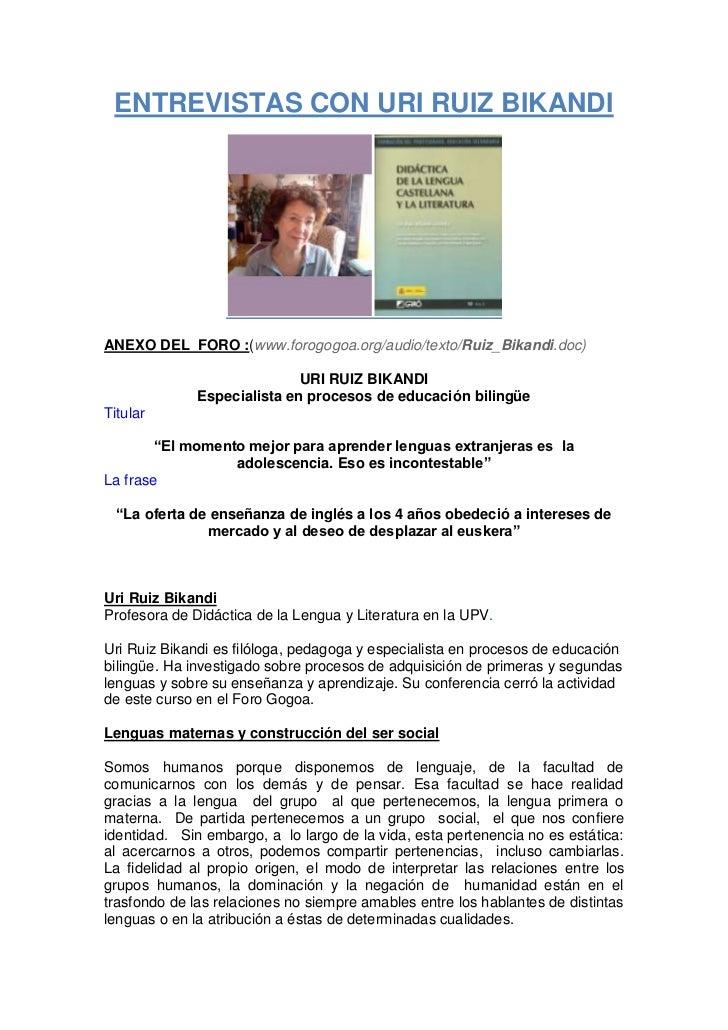 ENTREVISTAS CON URI RUIZ BIKANDIANEXO DEL FORO :(www.forogogoa.org/audio/texto/Ruiz_Bikandi.doc)                          ...