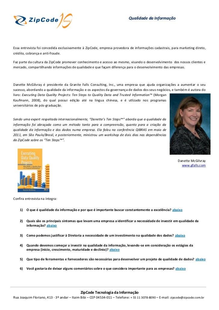 Qualidade da InformaçãoEssa entrevista foi concedida exclusivamente à ZipCode, empresa provedora de informações cadastrais...