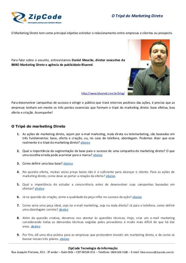 O Tripé do Marketing DiretoO Marketing Direto tem como principal objetivo estreitar o relacionamento entre empresas e clie...