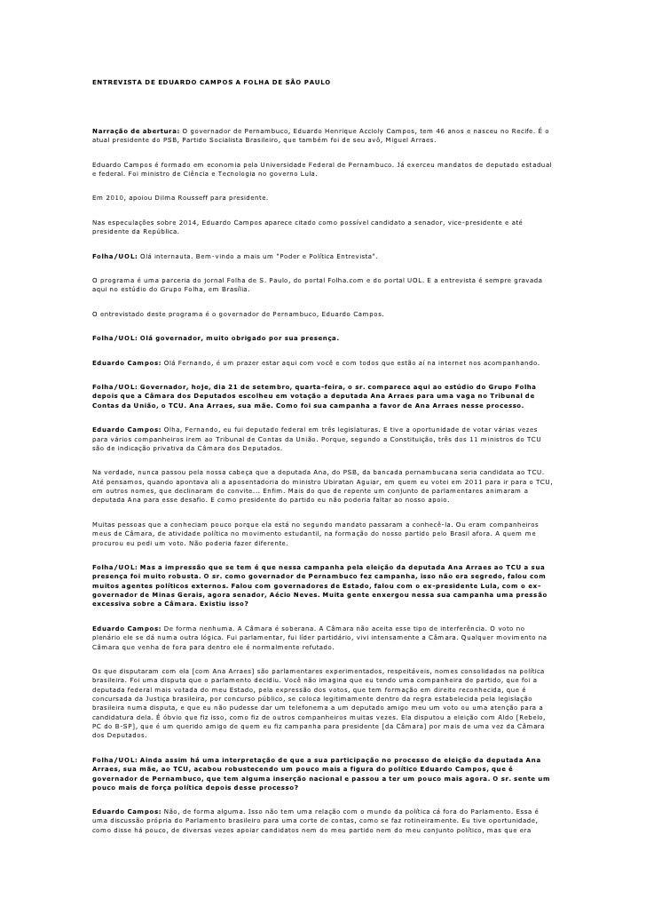 ENTREVISTA DE EDUARDO CAMPOS A FOLHA DE SÃO PAULONarração de abertura: O governador de Pernambuco, Eduardo Henrique Acciol...