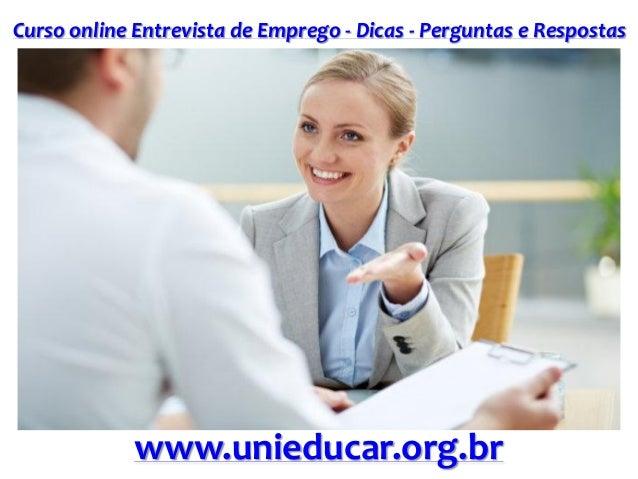 Curso online Entrevista de Emprego - Dicas - Perguntas e Respostas www.unieducar.org.br
