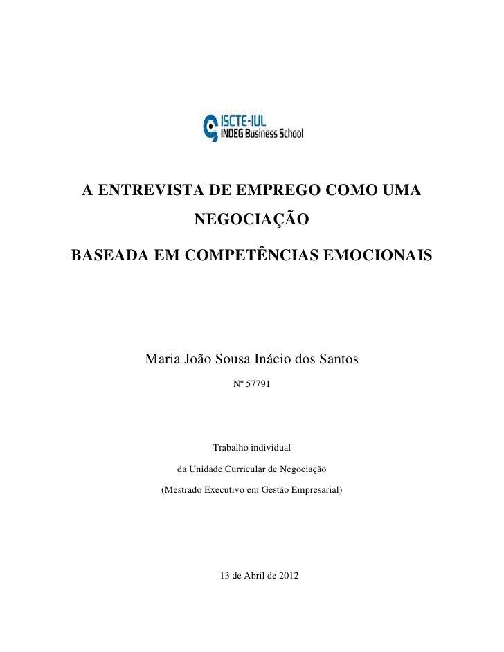 A ENTREVISTA DE EMPREGO COMO UMA               NEGOCIAÇÃOBASEADA EM COMPETÊNCIAS EMOCIONAIS      Maria João Sousa Inácio d...