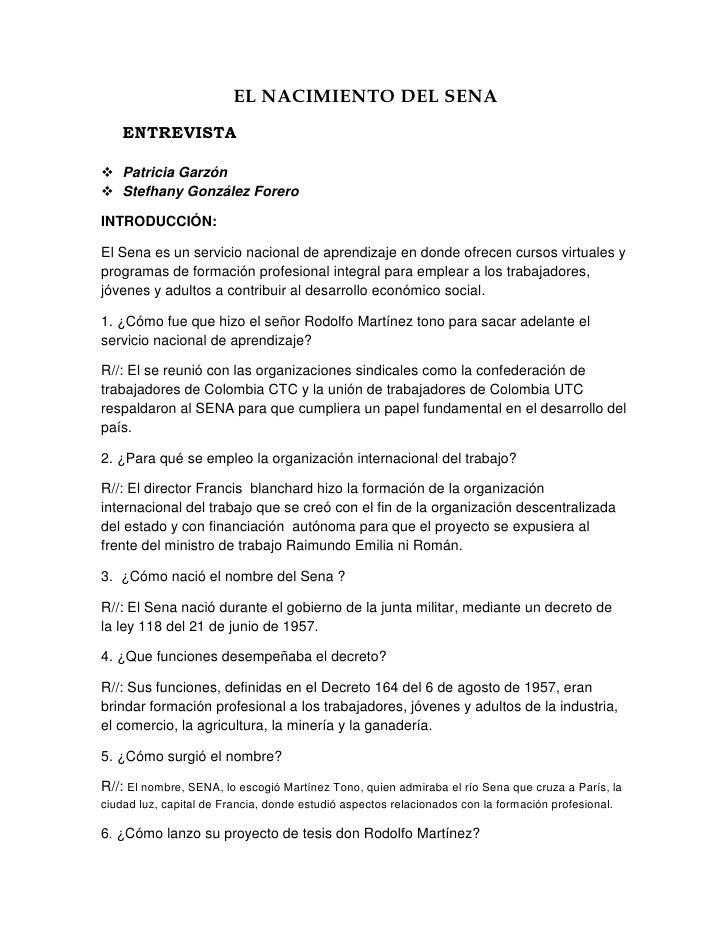EL NACIMIENTO DEL SENA <br />ENTREVISTA<br />Patricia Garzón<br />Stefhany González Forero<br />INTRODUCCIÓN:<br />El Sen...