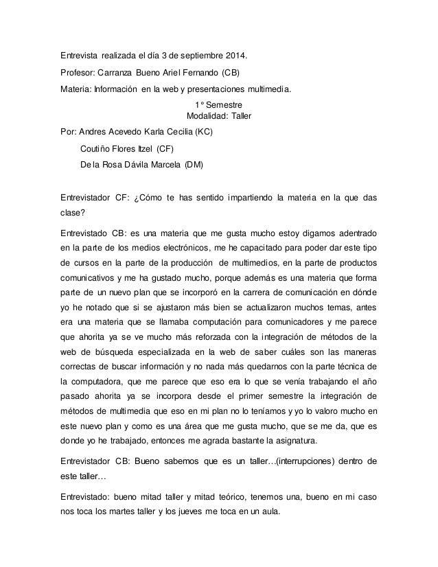 Entrevista realizada el día 3 de septiembre 2014.  Profesor: Carranza Bueno Ariel Fernando (CB)  Materia: Información en l...