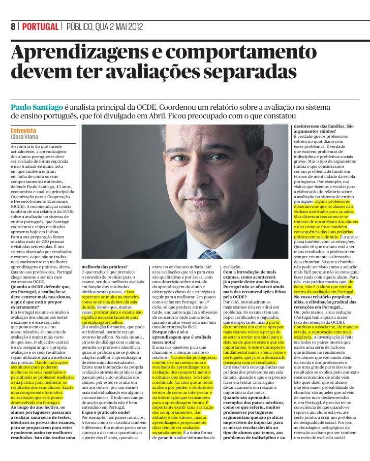 8   PORTUGAL   PÚBLICO, QUA 2 MAI 2012Aprendizagens e comportamentodevem ter avaliações separadasPaulo Santiago é analista...
