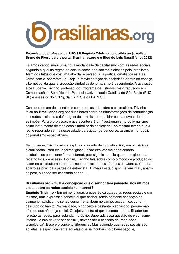 Entrevista do professor da PUC-SP Eugênio Trivinho concedida ao jornalistaBruno de Pierro para o portal Brasilianas.org e ...