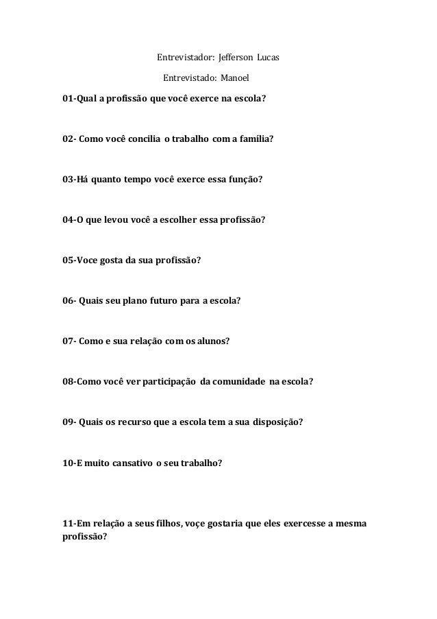 Entrevistador: Jefferson Lucas Entrevistado: Manoel 01-Qual a profissão que você exerce na escola? 02- Como você concilia ...