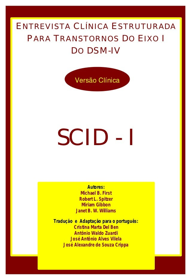 ENTREVISTA CLÍNICA ESTRUTURADA  PARA TRANSTORNOS DO EIXO I          DO DSM-IV                Versão Clínica        SCID - ...
