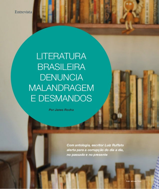 Entrevista         LITERATURA          BRASILEIRA          DENUNCIA        MALANDRAGEM        E DESMANDOS             Por ...