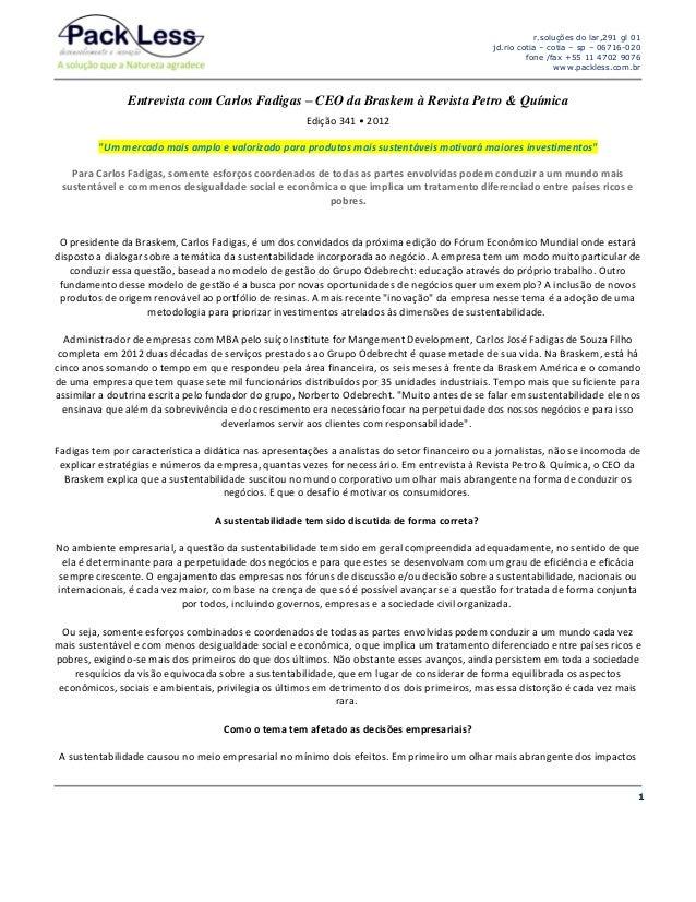 r.soluções do lar,291 gl 01 jd.rio cotia – cotia – sp – 06716-020 fone /fax +55 11 4702 9076 www.packless.com.br  Entrevis...