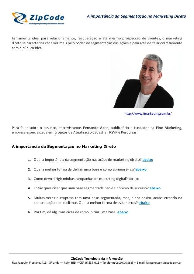 A importância da Segmentação no Marketing DiretoFerramenta ideal para relacionamento, recuperação e até mesmo prospecção d...