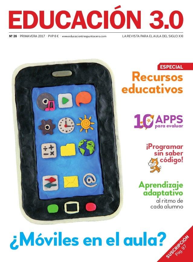 al ritmo de cada alumno Aprendizaje adaptativo ¡Programar sin saber código! LA REVISTA PARA EL AULA DEL SIGLO XXINº 26 · P...