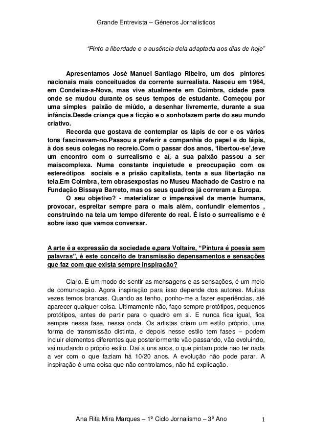 """Grande Entrevista – Géneros Jornalísticos             """"Pinto a liberdade e a ausência dela adaptada aos dias de hoje""""     ..."""