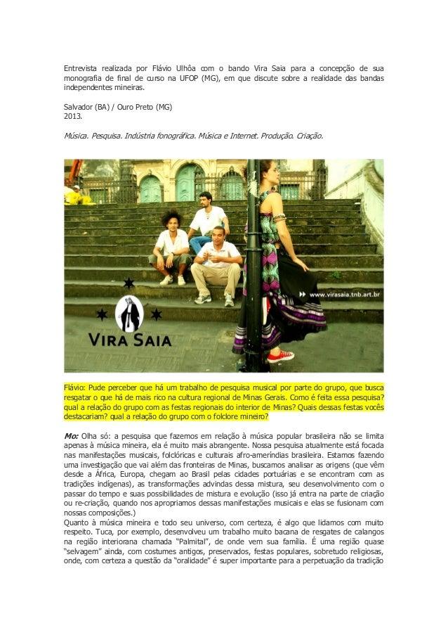 Entrevista realizada por Flávio Ulhôa com o bando Vira Saia para a concepção de sua monografia de final de curso na UFOP (...
