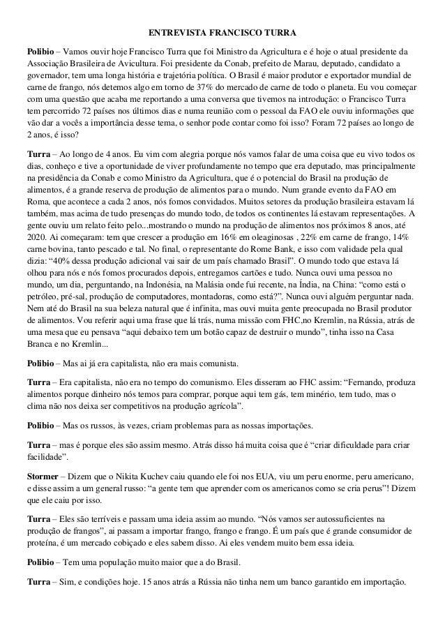 ENTREVISTA FRANCISCO TURRA Polibio – Vamos ouvir hoje Francisco Turra que foi Ministro da Agricultura e é hoje o atual pre...
