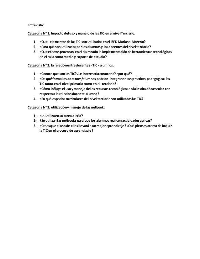 Entrevista: Categoría N° 1: Impacto del uso y manejo de las TIC enel nivel Terciario. 1- ¿Qué elementosde lasTIC son utili...