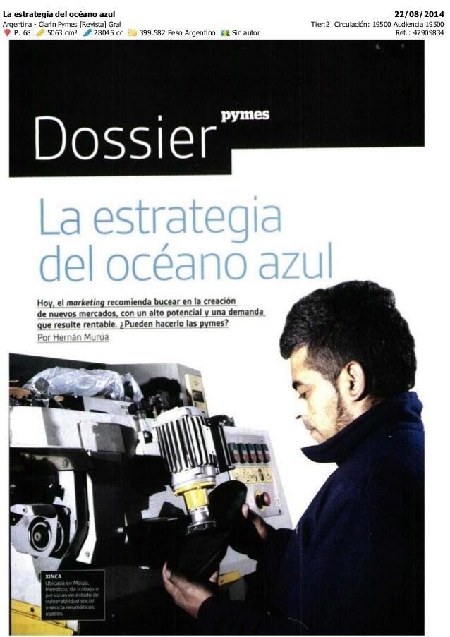 La estrategia del océano azul 22/08/2014  Argentina Clarín  Pymes [Revista] Gral Tier:2 Circulación: 19500 Audiencia 1950...