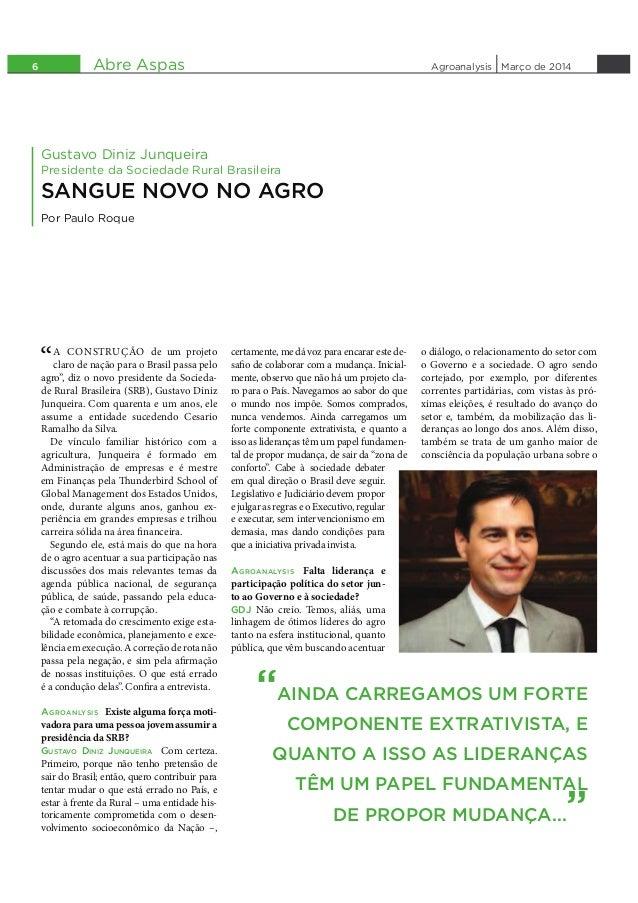 6 Março de 2014Agroanalysis Gustavo Diniz Junqueira Presidente da Sociedade Rural Brasileira SANGUE NOVO NO AGRO Por Paulo...