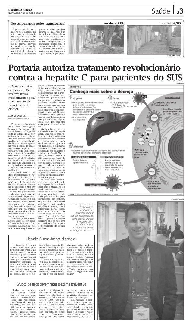 a3DIÁRIO DA SERRA QUINTA-FEIRA, 25 DE JUNHO DE 2015 Saúde Portaria autoriza tratamento revolucionário contra a hepatite C ...