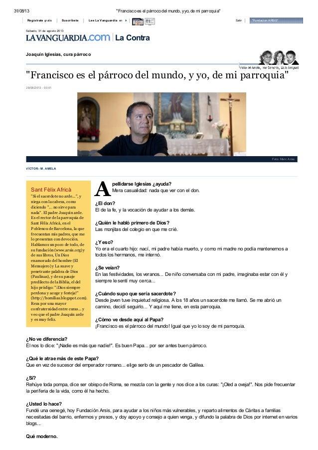 """31/08/13 """"Francisco es el párroco del mundo, yyo, de mi parroquia"""" Joaquín Iglesias, cura párroco VÍCTOR - M. AMELA A """"Fra..."""