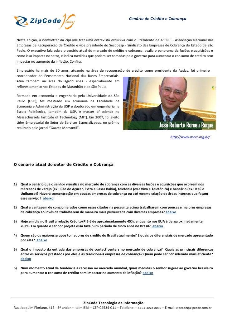 Cenário de Crédito e Cobrança Nesta edição, a newsletter da ZipCode traz uma entrevista exclusiva com o Presidente da ASER...