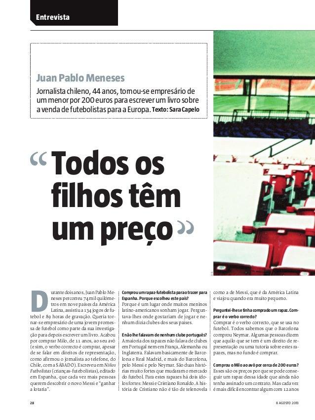 Entrevista  Juan Pablo Meneses Jornalista chileno, 44anos, tornou-se empresáriode um menorpor200 eurospara escreverum livr...