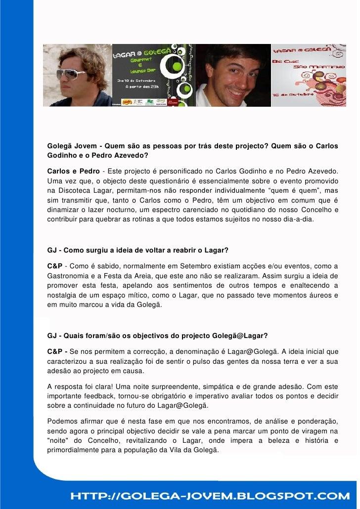 Golegã Jovem - Quem são as pessoas por trás deste projecto? Quem são o Carlos Godinho e o Pedro Azevedo?  Carlos e Pedro -...