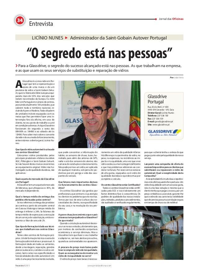 """34 Jornal das Oficinas www.jornaldasoficinas.comFevereiro I 2015 Entrevista """"O segredo está nas pessoas"""" › Para a Glassdri..."""