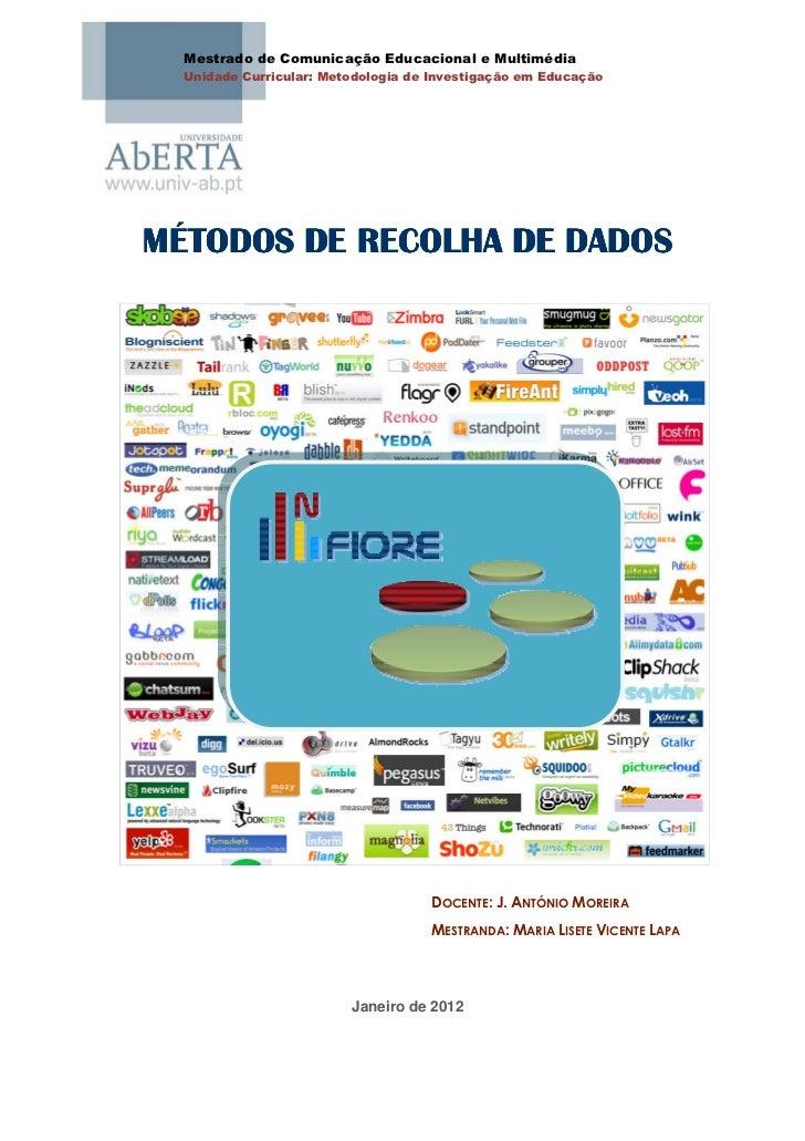 Mestrado de Comunicação Educacional e Multimédia  Unidade Curricular: Metodologia de Investigação em EducaçãoMÉTODOS DE RE...