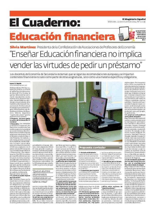 El Cuaderno: El Magisterio Español  Miércoles, 22 de octubre de 2014 /Nº 12.036  MAGISTERIO  habla con la  especialista  d...