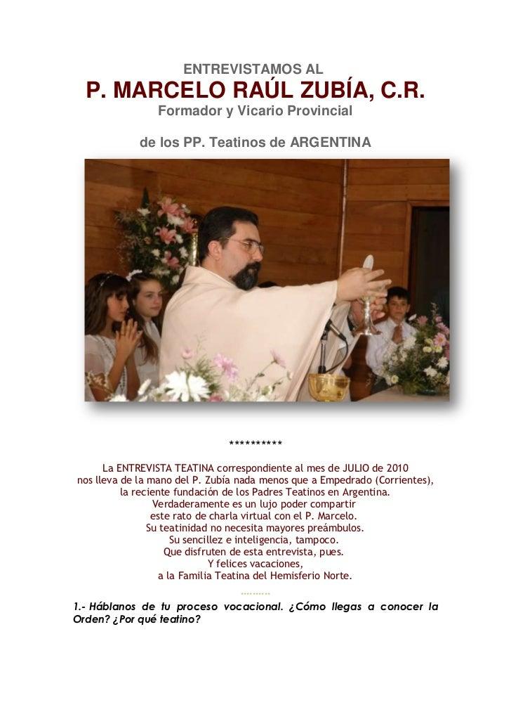 ENTREVISTAMOS AL  P. MARCELO RAÚL ZUBÍA, C.R.                Formador y Vicario Provincial             de los PP. Teatinos...