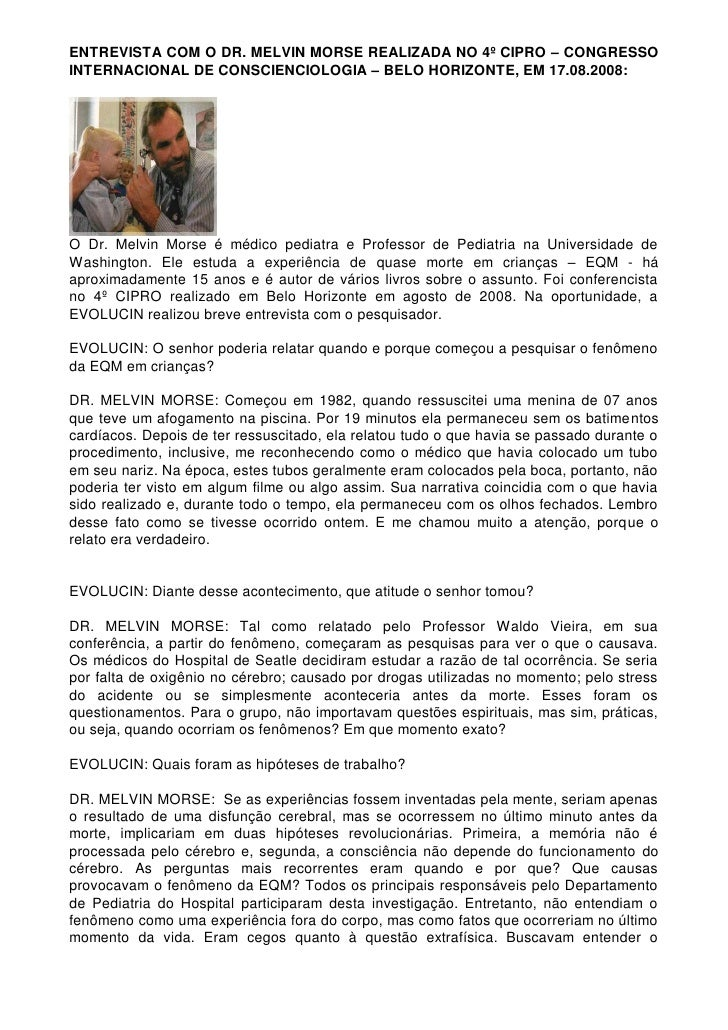 ENTREVISTA COM O DR. MELVIN MORSE REALIZADA NO 4º CIPRO – CONGRESSO INTERNACIONAL DE CONSCIENCIOLOGIA – BELO HORIZONTE, EM...